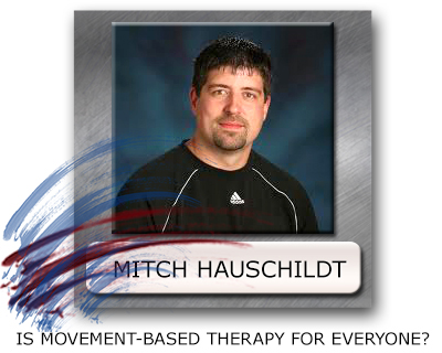 Is Movement Based Therapy for Everyone?